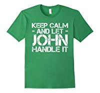 Let John Hle It Funny Birthday Gift Shirts Forest Green