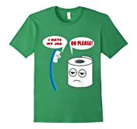 Funny I Hate My Job Oh Please Gift For Laughs Shirts Forest Green
