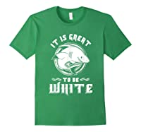 Shark Lovers Funny It Is Great To Be Fierce Shirts Forest Green
