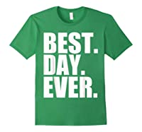 Best Day Ever Funny Sayings Event T-shirt Forest Green