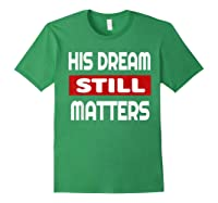 Martin Luther King Jr Day I Have A Dream T-shirt Forest Green