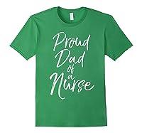 Proud Dad Of A Nurse Fun Cute Father Nursing Shirts Forest Green