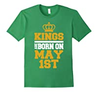 Kings Are Born On May 1st Birthday For Shirts Forest Green