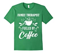 Family Therapist Quote Family Therapist T-shirt Forest Green