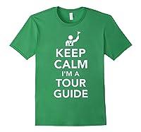 Keep Calm I\\\'m A Tour Guide T-shirt Forest Green