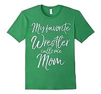 Cute Wrestling Mother Gift My Favorite Wrestler Calls Me Mom T-shirt Forest Green