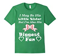 May Be His Little Sister Biggest Fan Baseball Shirts Forest Green