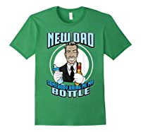 New Dad Someone Bring Me My Bottle Funny Beer Drinking Shirts Forest Green