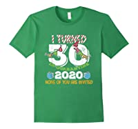 Turned 30 In Quarantine Cute 30th Birthday Gift Shirts Forest Green