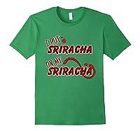 Put Sriracha On My Sriracha Hot Chili Sauce Shirts Forest Green