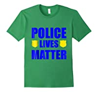 Police Lives Matter Shirts Forest Green