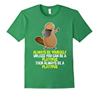 Always Be Yourself Dabbing Platypus T Shirt Gifts For Forest Green