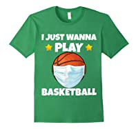 Just Wanna Play Basketball Quarantine Face Mask Basketball Shirts Forest Green