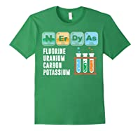 Nerdy As F | Funny Chemistry Science Tea Student T Shirt Forest Green