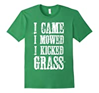 I Came Mowed I Kicked Grass - Funny Lawn Mowing Shirt Forest Green