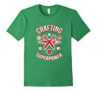 Crafting Is My Superpower T-shirt Forest Green