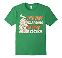 Reading It's Not Hoarding If It's Books Gifts Shirts Forest Green