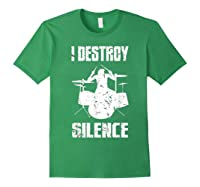 I Destroy Silence Drum Set Gift For Drumming Lovers Shirts Forest Green
