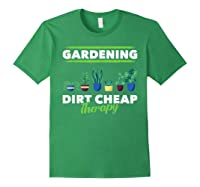 Dirt Cheap Therapy Gardening Shirts Forest Green