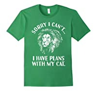 Sorry I Cant, I Have Plans With My Cat I Love Lions Shirts Forest Green