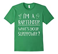 Bartender Superpower Funny Cocktail Bar Gift Shirts Forest Green