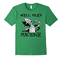 Oz Tin Man Well Oiled Machine Wizard Of Oz Shirts Forest Green