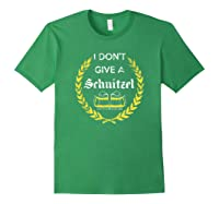 I Don\\\'t Give A Schnitzel Shirt, Funny Beer Drinking Gift Forest Green