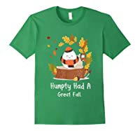 Humpty Had A Great Fall Funny Autumn Joke T-shirt Forest Green
