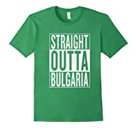 Straight Outta Bulgaria Great Travel Out Gift Idea Shirts Forest Green