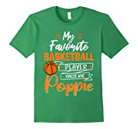 My Favorite Basketball Player Calls Me Poppie Funny Gift T-shirt Forest Green