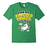 Fuck Off Bladder Cancer Have A Nice Day Unicorn Shirts Forest Green