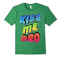 Kiss Me Bro Funny Gay Lgbt Rainbow Pride Flag Tshirt Forest Green