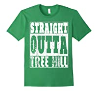 Straight Outta Tree Hill Great Gift For Birthday Shirts Forest Green