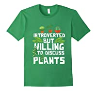 Introverted But Willing To Discuss Plants Funny Gardening Shirts Forest Green