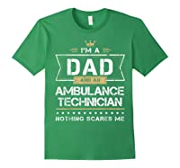 Dad Ambulance Technician Nothing Scares Me Gift Shirts Forest Green