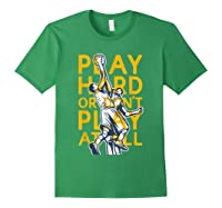 Basketball Play Hard Or Don't Play At All Baller N Gift Shirts Forest Green