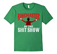 Ringmaster Of The Shit Show Funny Circus Themed Graphic Shirts Forest Green