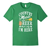 Country Music And Beer That's Why I'm Here T-shirt Forest Green
