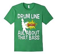 Bass Drum Player All About That Bass Drumline Drummer Shirts Forest Green