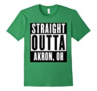 Straight Outta Akron Ohio Home Shirts Forest Green