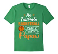 My Favorite Basketball Player Calls Me Papaw Funny Gift T-shirt Forest Green