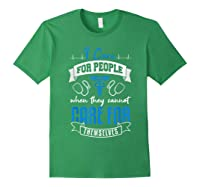 Care For People When They Don't Nurse Healthcare Nursing Shirts Forest Green