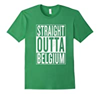 Straight Outta Belgium Great Travel Gift Idea Shirts Forest Green