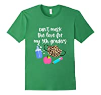 Cant Mask The Love For My Fifth Graders Tea 2020 Gift Shirts Forest Green