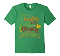 Leaves Are The Flowers Of Autumn Fall Boho Shirts Forest Green