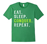 Eat Sleep Conquer Repeat Motivational Shirts Forest Green