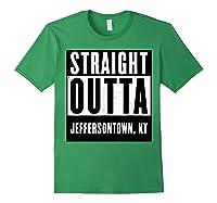 Straight Outta Kentucky Tshirt Jeffersontown Home Tee T-shirt Forest Green
