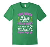 An Oilfield Wife Lives Her Life Not In Weeks But In Hitches Shirts Forest Green