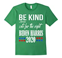 Be Kind And Vote For The Right Bidden Harris Shirts Forest Green