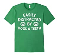 Cute Gift Funny Dentist Easily Distracted By Dogs And Teeth T-shirt Forest Green
